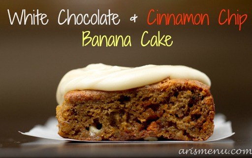 White Chocolate & Cinnamon Chip Banana Cake.jpg